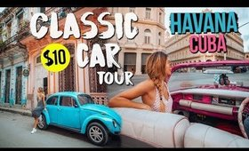 How We Got A Classic Car Tour In Havana For Only $10 | CUBA TRAVEL VLOG