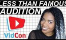 LESS THAN FAMOUS AUDITION | VIDCON 2017