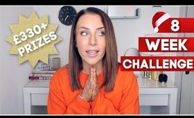 8 WEEK CHALLENGE 🥳 | WIN OVER £330 OF PRIZES 💵😍