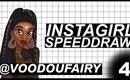 INSTAGIRL SPEEDDRAW #4 | @voodoufairy