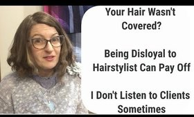 Colour Analyzed Without Hair Covered? | Disloyalty to Hairstylist | When I Don't Listen to Clients