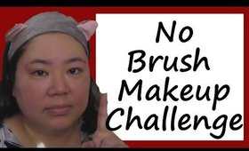 No Brush Makeup Challenge!