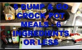 5 DUMP & GO CROCK POT MEALS | 6 INGREDIENTS OR LESS | QUICK & EASY CROCK POT RECIPES
