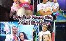 My First Mommy Vlog #1| Cali's Birthday