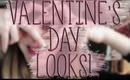 VALENTINE'S DAY LOOKS!