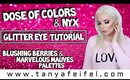 Dose of Colors & NYX Glitter Eye Tutorial | Blushing Berries & Marvelous Mauves | Tanya Feifel