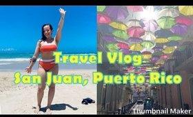 Travel Vlog: San Juan Puerto Rico