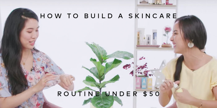 How To Build A Skincare Routine Under $50 – Read How