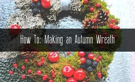 How To: Making an Autumn Wreath