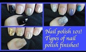 Nail polish 101! Types of nail polish finishes + swatches!