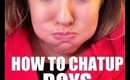 How To Chat Up Boys