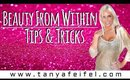 Beauty From Within | Tips & Tricks | Skin Care | Tanya Feifel-Rhodes