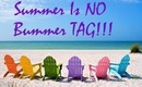 Summer is NO Bummer Tag!