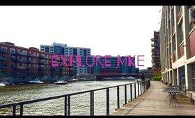 Vlog: Explore MKE