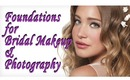 Foundations for Bridal Makeup & Photography.