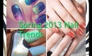 Spring 2013 Nail Trends