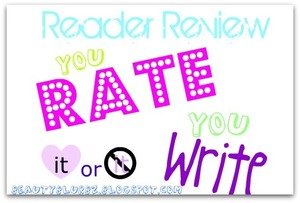 Reader Review! Join in! http://beautyblurbz.blogspot.com/2011/08/reader-reviews-you-rate-and-write.html