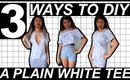 3 WAYS TO DIY A PLAIN WHITE T SHIRT