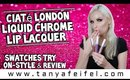 Ciaté London Liquid Chrome Lip Lacquer | Swatches Try On-Style & Review | Tanya Feifel