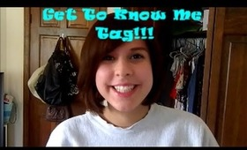 Get to Know Me Tag!!!
