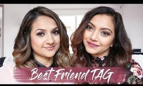 Best Friend Tag- 20 Questions to Get to Know us Better!
