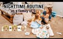 NIGHTTIME ROUTINE AS A FAMILY OF 5! | Kendra Atkins