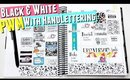 BLACK and WHITE Erin Condren Plan With Me, Calligraphy Plan With Me, Hand Lettering Plan With Me