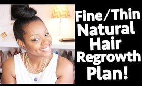 Fine Natural Hair Regrowth Plan: Shedding, Breakage, Edges, Thickness