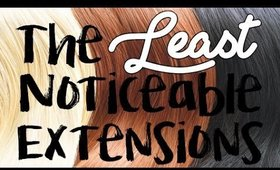 What are the Least Noticeable Hair Extensions? | Instant Beauty ♡