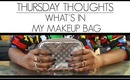 Thursday Thoughts | What's In My Makeup Bag (The Essentials)