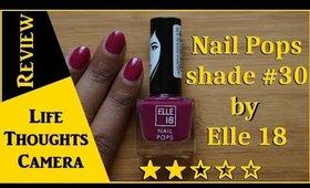 Product Review: Nail Pops shade 30 Nail Polish by Elle 18  - Ep 164   Life Thoughts Camera