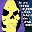 Skeletor's wise words