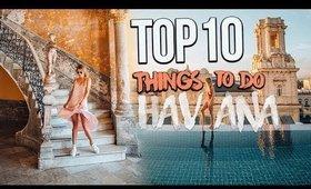 Top 10 Things To Do In HAVANA CUBA (Havana Travel Guide)
