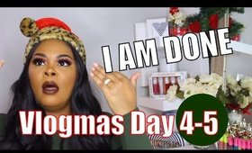 I AM DONE!  NEW YEAR NEW ME | VLOGMAS DAY 4 & 5