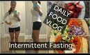 Intermittent Fasting Daily Food VLOG