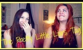 The Pretty Little Liars Tag!