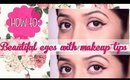 How to: Attain Beautiful Eyes with basic Makeup Tips