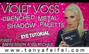 Violet Voss | Drenched Metal Shadow Palette | Tutorial & Review | Swatches of BEAUTY! | Tanya Feifel