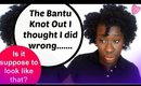 Natural Hair Tips: The Bantu Knot Out Hairstyle I Thought I did Wrong (4c Hair) #TNL #FBF