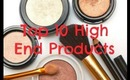 Top 10 High End Products!