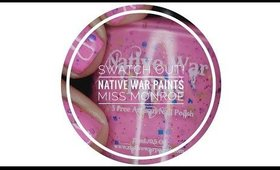 """Swatch Out!"" with Native War Paints Ms Monroe"