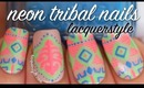 Katy Perry Inspired Neon Tribal Nails | Lacquerstyle