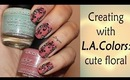 Creating with L.A.Colors: Cute Floral Pastel Nail Design (Episode 1)