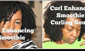 Curl Enhancing Smoothie vs Curl Enhancing Smoothie + Curling Souffle   Wash and Go Fine Natural Hair