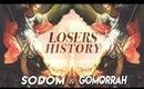 Sodom & Gomorrah: LOSERS HISTORY Episode 2