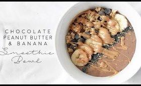 Easy Vegan Chocolate Peanut Butter & Banana Smoothie Bowl ♡