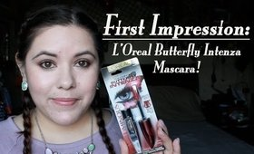 First Impression: L'Oreal Butterfly Intenza Mascara!