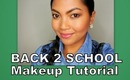 Back2School Makeup Tutorial