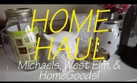 Home Haul - Michaels, West Elm, & HomeGoods | Chicago Beauty Report