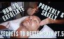 The Basics Of Exfoliating Your Skin Properly | mathias4makeup